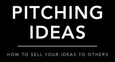 How to Sell Your Idea to Others